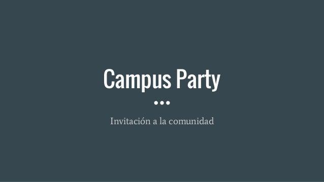 Campus Party Invitación a la comunidad