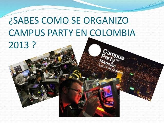 Campus party 2013 - presentacion de diapositivas , etsefania celis correa 7-2 Slide 3