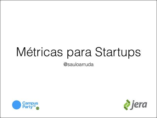 Métricas para Startups @sauloarruda