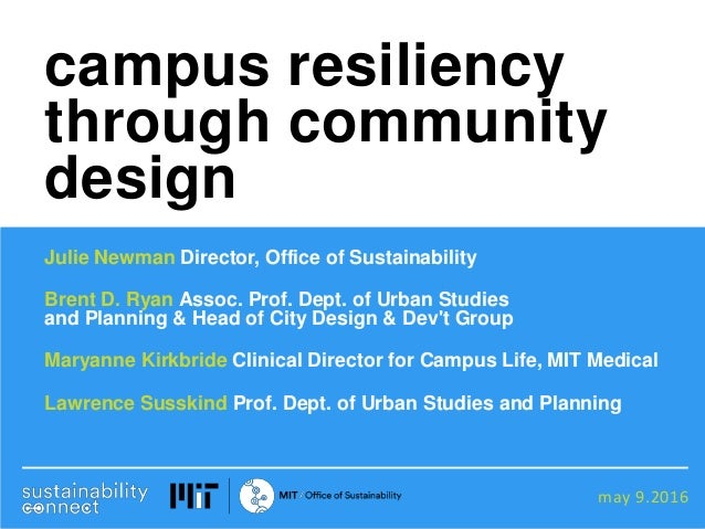 may 9.2016 Julie Newman Director, Office of Sustainability Brent D. Ryan Assoc. Prof. Dept. of Urban Studies and Planning ...