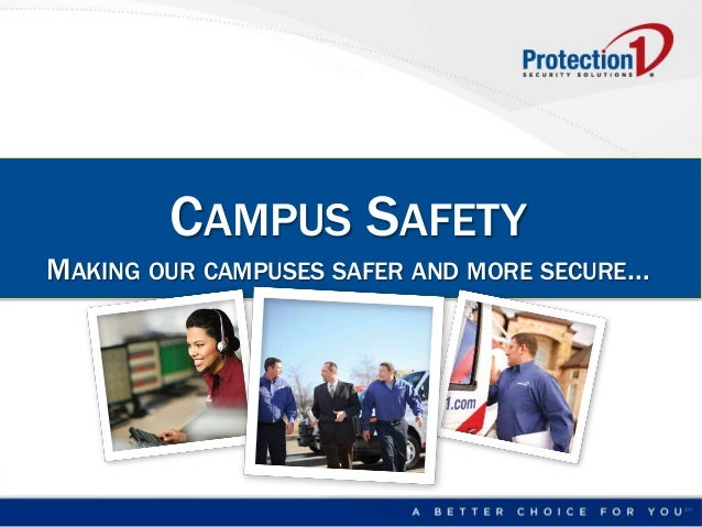 CAMPUS SAFETYMAKING OUR CAMPUSES SAFER AND MORE SECURE…