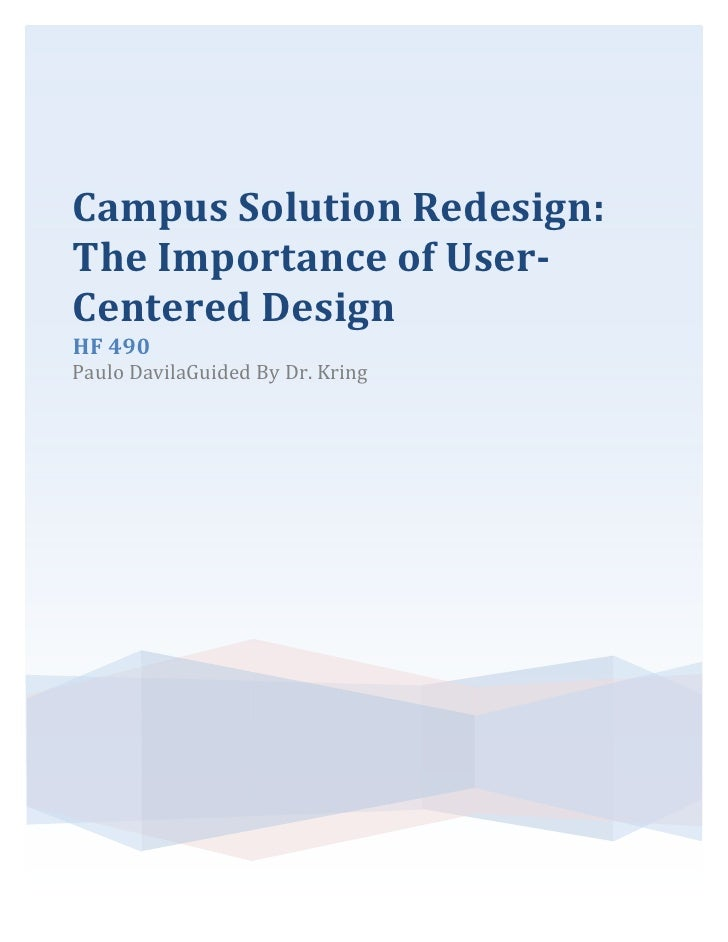 Campus Solution Redesign:The Importance of User-Centered DesignHF 490Paulo DavilaGuided By Dr. Kring