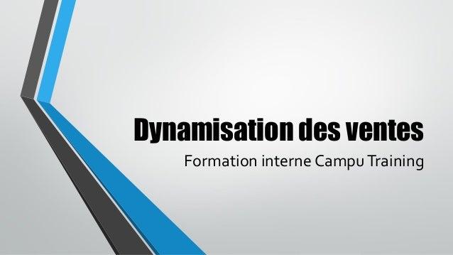 Dynamisation des ventes  Formation interne CampuTraining