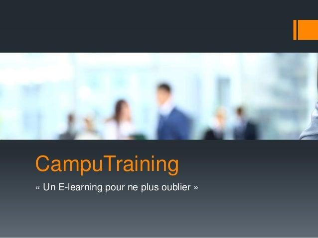 CampuTraining  « Un E-learning pour ne plus oublier »