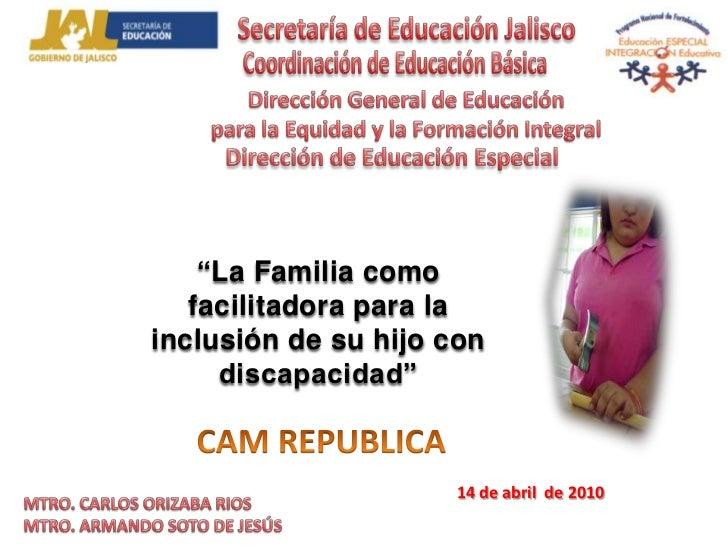 Secretaría de Educación Jalisco<br />Coordinación de Educación Básica<br />DirecciónGeneral de Educación<br />para la Equi...