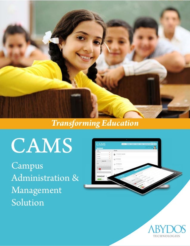 Transforming Education Campus Administration & Management Solution CAMS TECHNOLOGIES