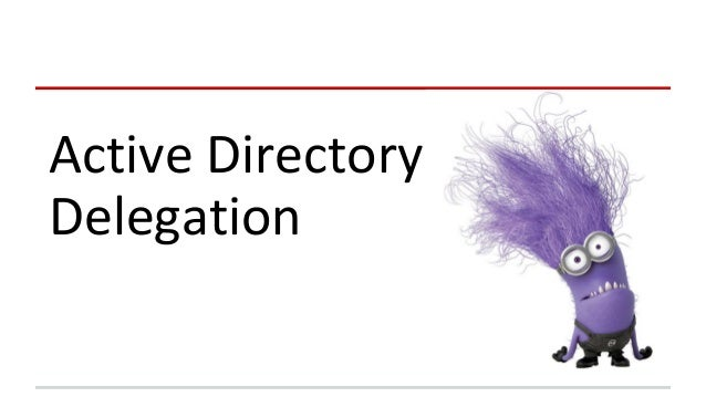 ActiveDirectory Delegation
