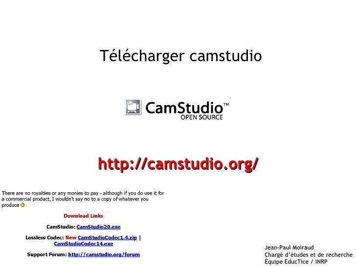 Télécharger camstudio http://camstudio.org/
