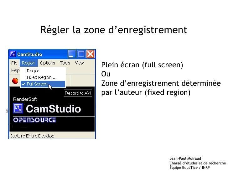 Régler la zone d'enregistrement Plein écran (full screen) Ou Zone d'enregistrement déterminée  par l'auteur (fixed region)