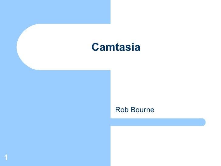 Camtasia Rob Bourne