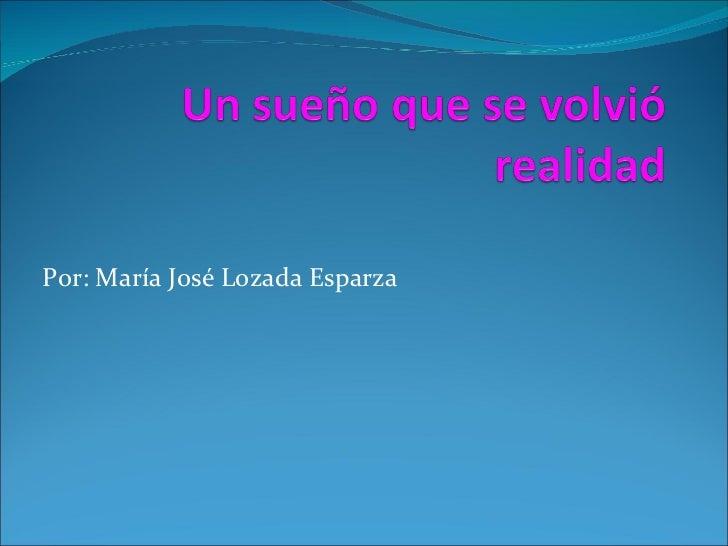 Por: María José Lozada Esparza