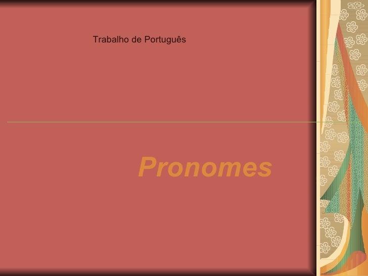 Trabalho de Português Pronomes