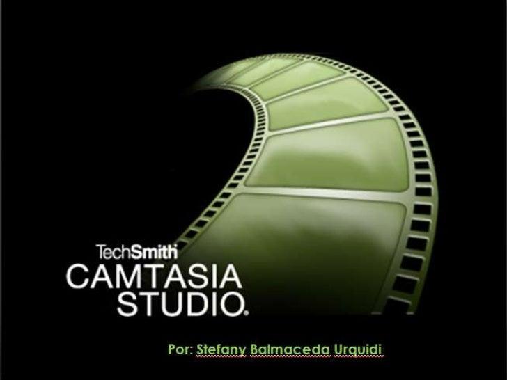 ¿Qué es Camtasia Studio?Camtasia Studio es un excelente conjunto de   herramientas diseñadas especialmente    para los afi...