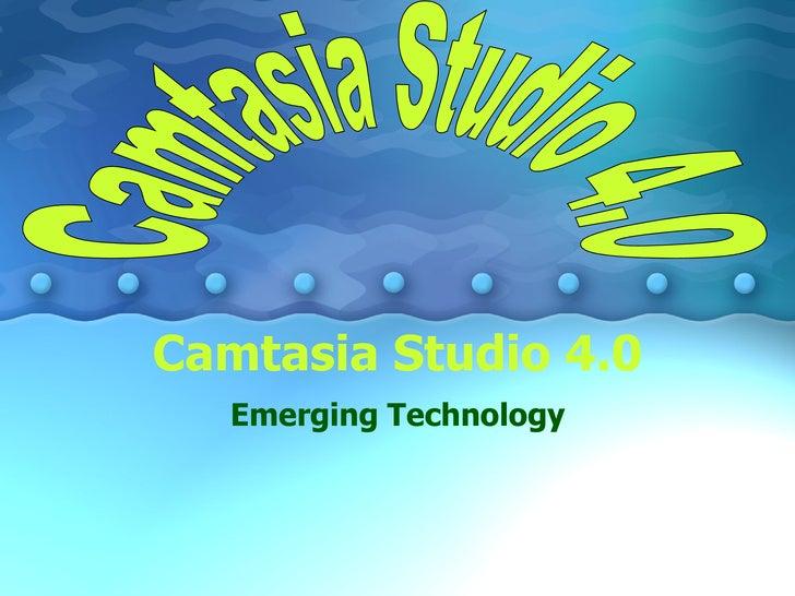 Camtasia Studio 4.0 Emerging Technology Camtasia Studio 4.0