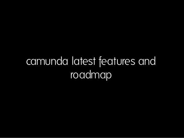 camunda latest features and roadmap