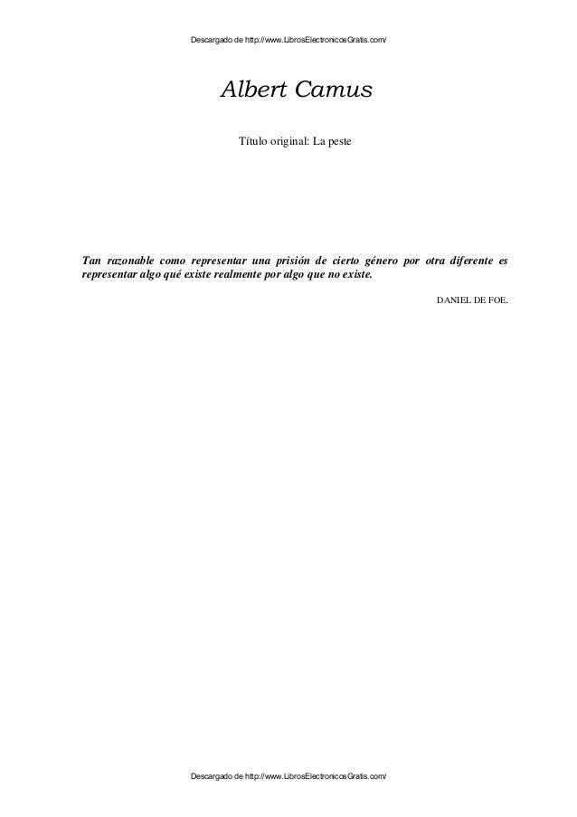 Albert CamusTítulo original: La pesteTan razonable como representar una prisión de cierto género por otra diferente esrepr...
