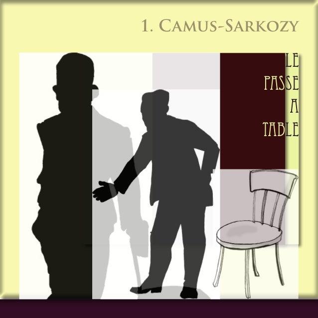 LE PASSE A TABLE PAS TAB 1. Camus-Sarkozy