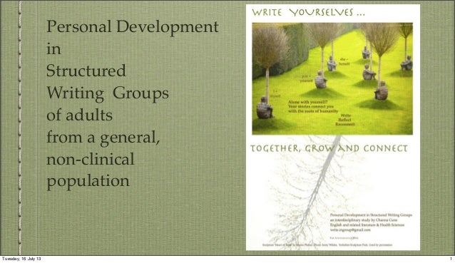 Personal Development in Structured Writing Groups of adults from a general, non-clinical population 1Tuesday, 16 July 13