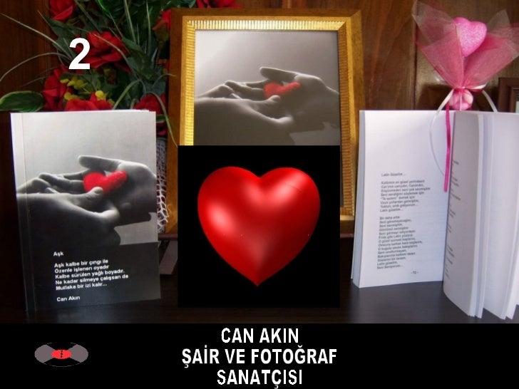 """SESLİDİR """"  LOVE """" CAN AKIN ŞAİR VE FOTOĞRAF SANATÇISI 2"""