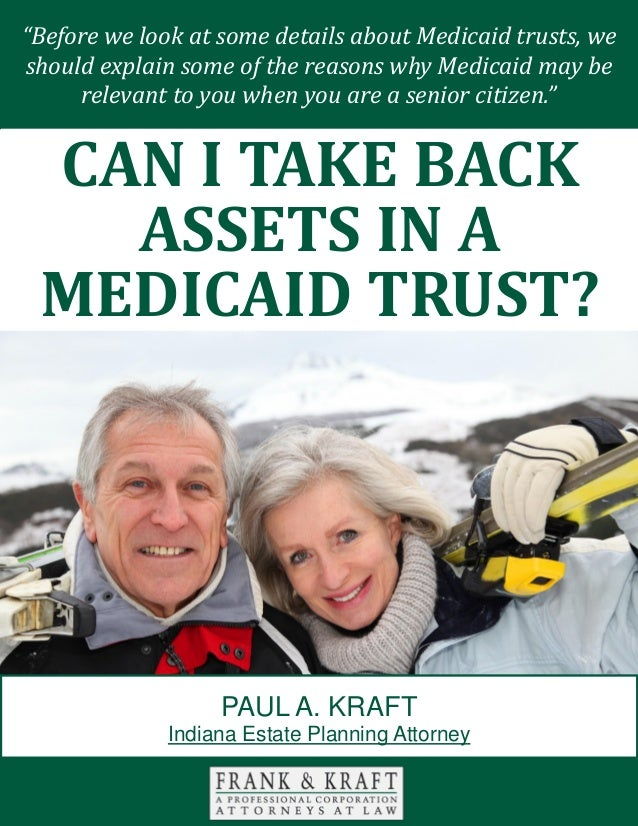 Can I Take Back Assets in a Medicaid Trust? www.FrankKraft.com 1 There are many different facets to consider when you are ...