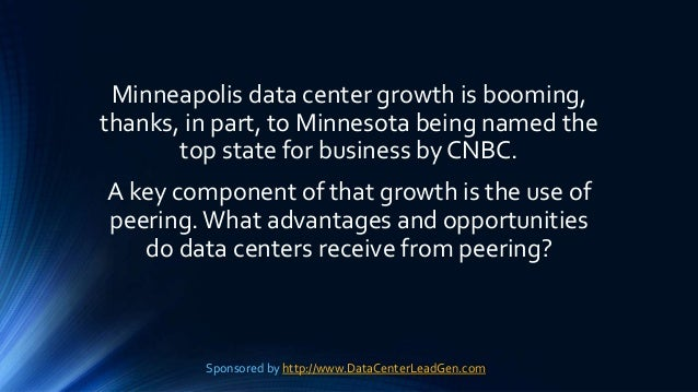Minneapolis data center growth is booming, thanks, in part, to Minnesota being named the top state for business by CNBC. A...