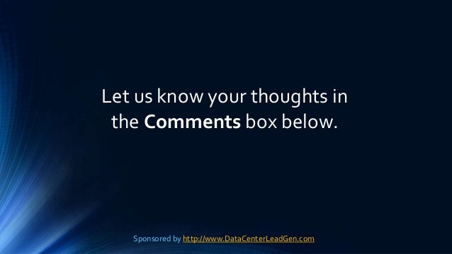 Sponsored by http://www.DataCenterLeadGen.com Let us know your thoughts in the Comments box below.