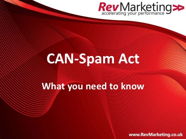 CAN-Spam ActWhat you need to know