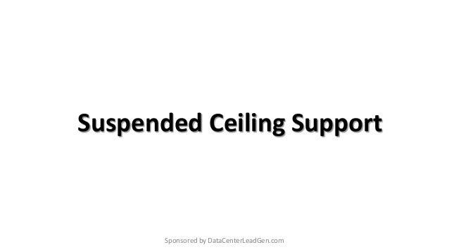 Suspended Ceiling Support Sponsored by DataCenterLeadGen.com