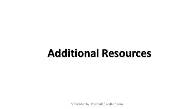 Additional Resources Sponsored by DataCenterLeadGen.com