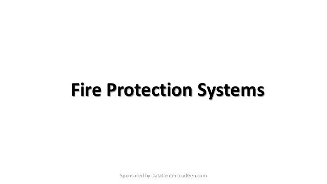 Fire Protection Systems Sponsored by DataCenterLeadGen.com