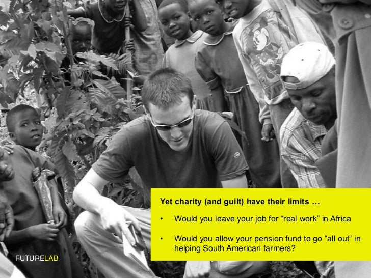 """Yet charity (and guilt) have their limits …              •   Would you leave your job for """"real work"""" in Africa           ..."""