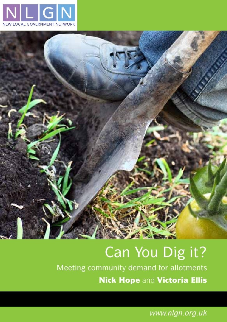 Can You Dig it?Meeting community demand for allotments          Nick Hope and Victoria Ellis                        www.nl...