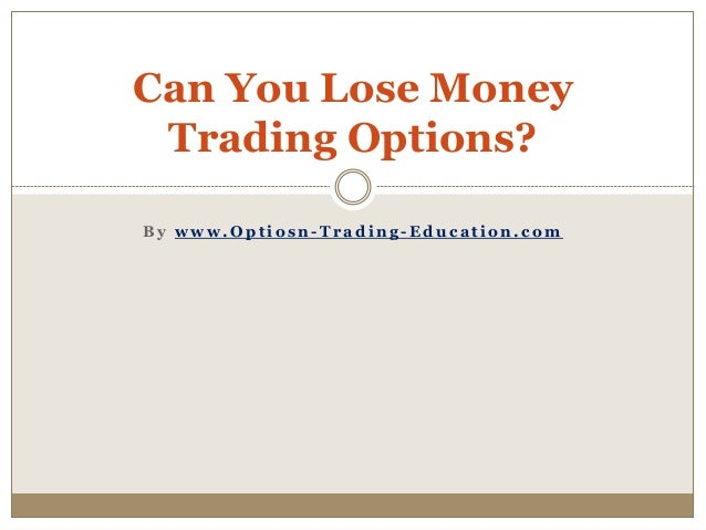 Option trading lose money