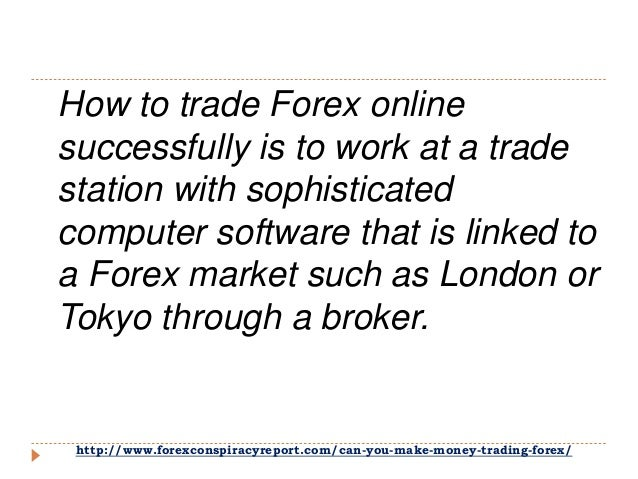 How You Can Make Money by Trading Forex