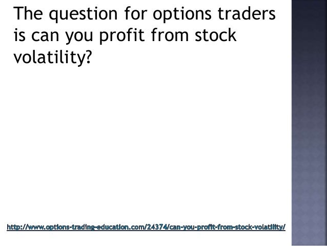 Options strategies for volatile stocks