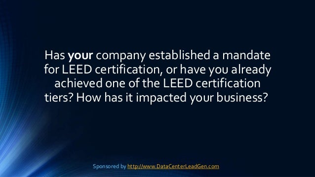 Has your company established a mandate for LEED certification, or have you already achieved one of the LEED certification ...