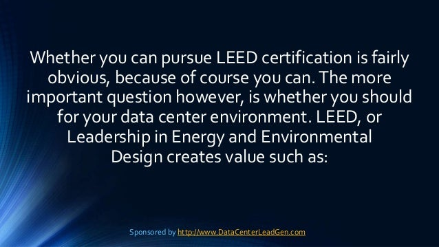 Whether you can pursue LEED certification is fairly obvious, because of course you can.The more important question however...
