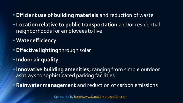 • Efficient use of building materials and reduction of waste • Location relative to public transportation and/or residenti...