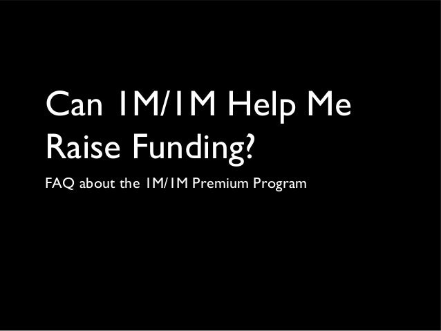 Can 1M/1M Help Me Raise Funding? FAQ about the 1M/1M Premium Program