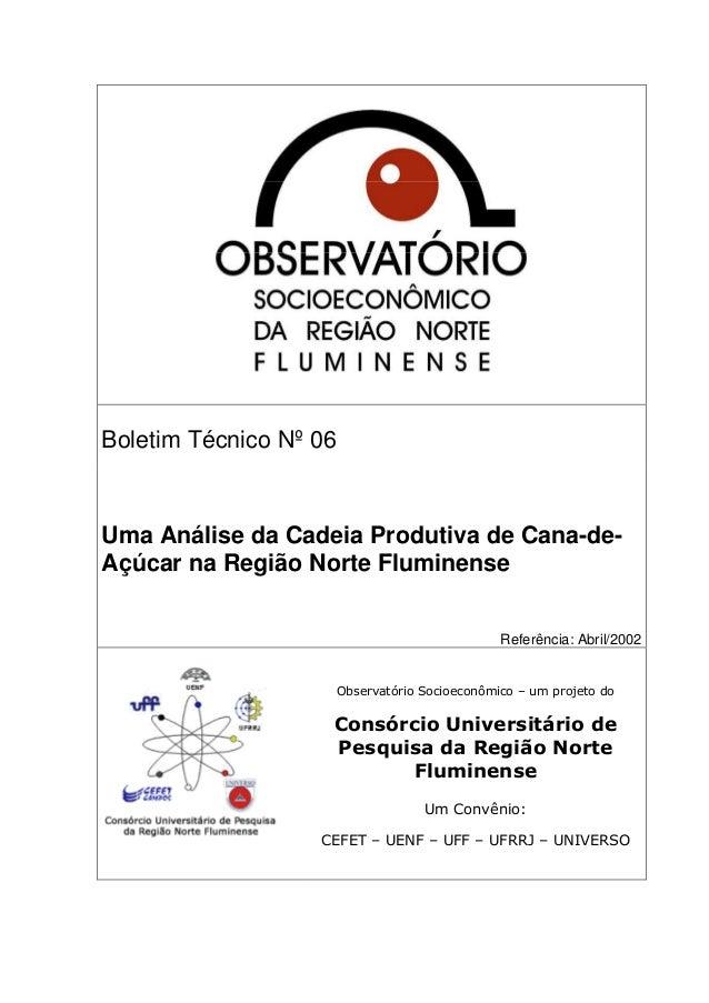 Boletim Técnico Nº 06Uma Análise da Cadeia Produtiva de Cana-de-Açúcar na Região Norte Fluminense                         ...