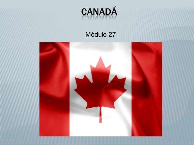CANADÁ Módulo 27