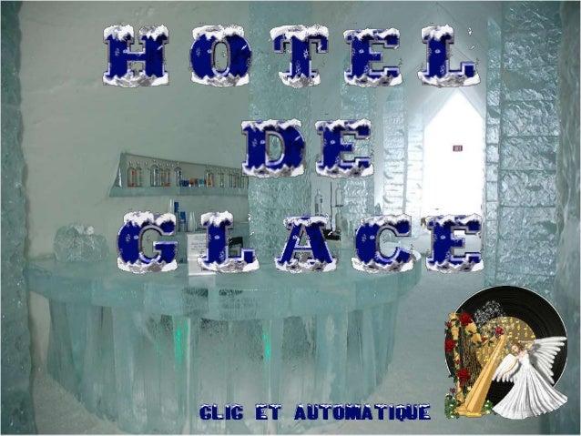 Un hôtel de glace au Canada  Fondu à chaque printemps l'Ice Hotel est reconstruit tous  les hivers dans la station de Duch...