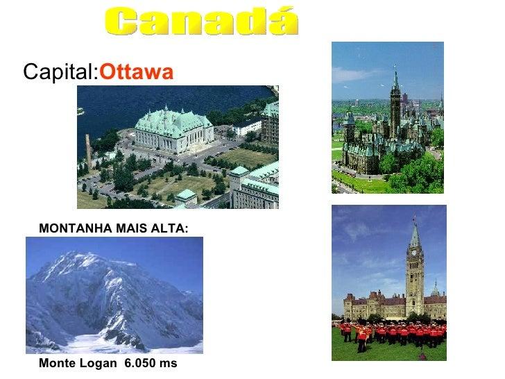 Canadá Capital: Ottawa MONTANHA MAIS ALTA: Monte Logan  6.050 ms
