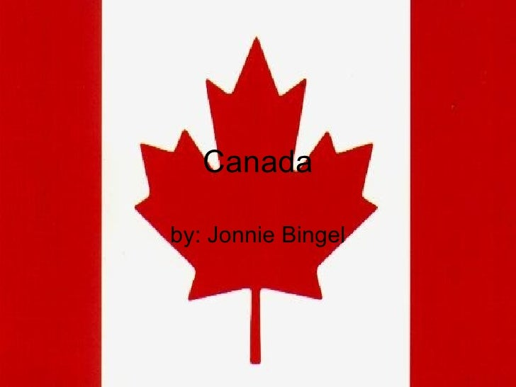 Canada by: Jonnie Bingel