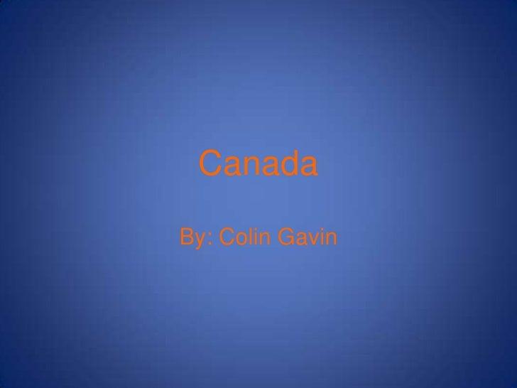 Canada<br />By: Colin Gavin<br />