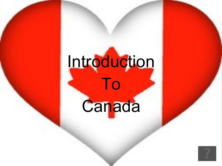 Introduction To Canada