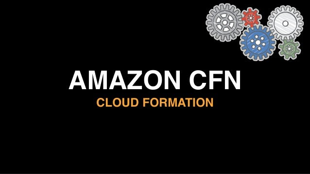 CloudFormation Template JSON Formatted File Parameter Definition Resource Creation Configuration actions CloudFormation Fr...