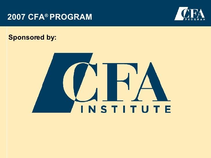 2007 CFA ®  PROGRAM  Sponsored by: