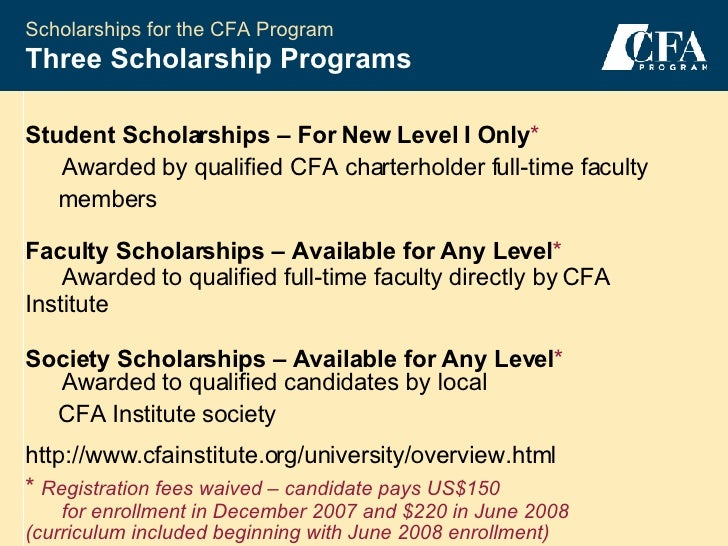 cfa scholarship essay Example credentials include chartered financial analyst (cfa), certified public accountant (cpa), or professional engineer (pe) personal profile the personal profile is the applicant's opportunity to speak directly to the scholarship and application committee.