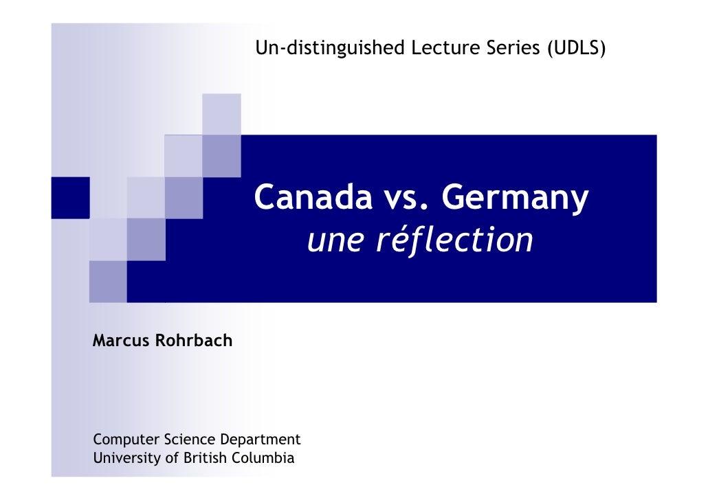 Un-distinguished Lecture Series (UDLS)                            Canada vs. Germany                           une réflect...
